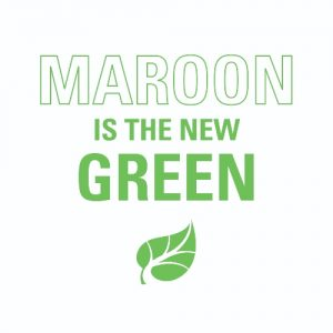 """Maroon is the new green"" logo with a leaf"