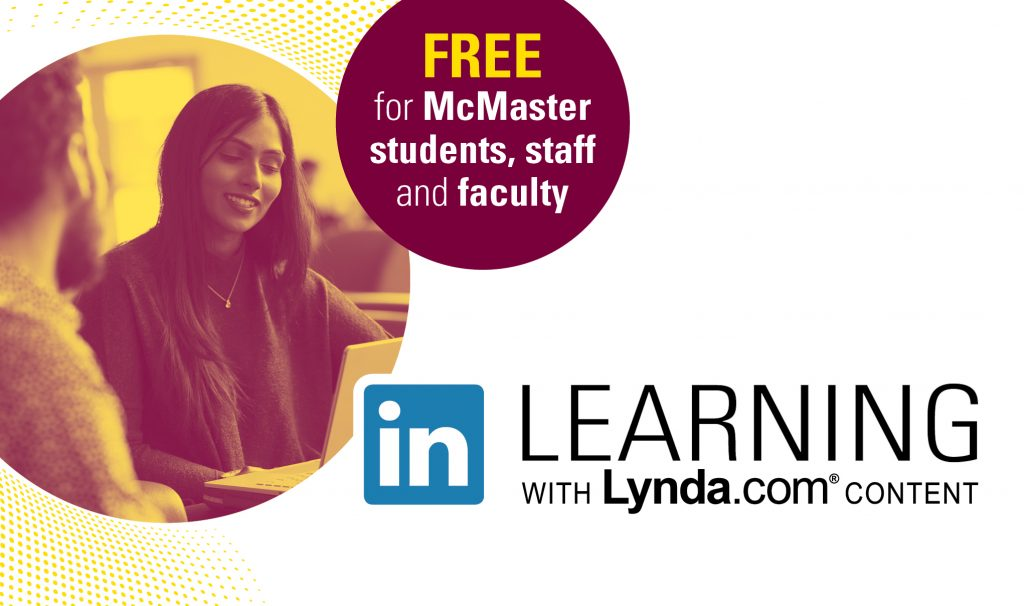 McMaster students, faculty and staff have free, on-demand access to LinkedIn Learning, a popular online learning platform that offers an extensive library of more than 13,000 video tutorials covering technology, business and creative topics.